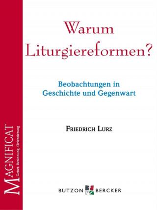 Friedrich Lurz: Warum Liturgiereformen?