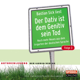 Bastian Sick: Der Dativ ist dem Genitiv sein Tod, Folge 3