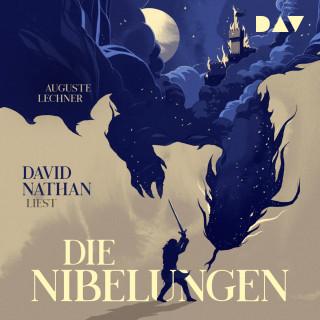 Auguste Lechner: Die Nibelungen - Glanzzeit und Untergang eines mächtigen Volkes (Ungekürzt)