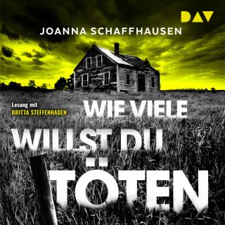 Joanna Schaffhausen: Wie viele willst du töten (Ungekürzt)