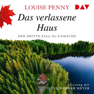 Louise Penny: Das verlassene Haus - Ein Fall für Gamache, Band 3 (Ungekürzt)