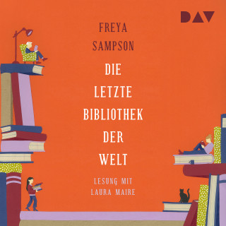 Freya Sampson: Die letzte Bibliothek der Welt (Ungekürzt)