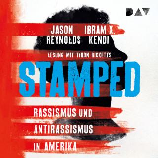 Jason Reynolds, Ibram X. Kendi: Stamped - Rassismus und Antirassismus in Amerika (Ungekürzt)