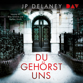 JP Delaney: Du gehörst uns (Ungekürzt)