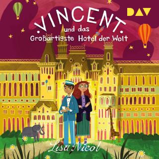 Lisa Nicol: Vincent und das Großartigste Hotel der Welt (Ungekürzt)