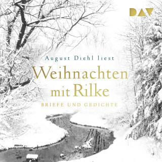 Rainer Maria Rilke: Weihnachten mit Rilke (Gekürzt)