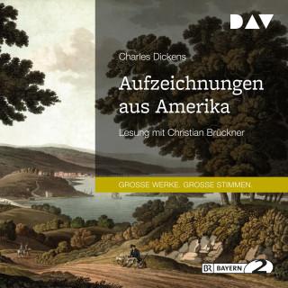 Charles Dickens: Aufzeichnungen aus Amerika (Gekürzt)