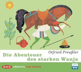Otfried Preußler: Die Abenteuer des starken Wanja