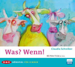 Claudia Schreiber: Was? Wenn!