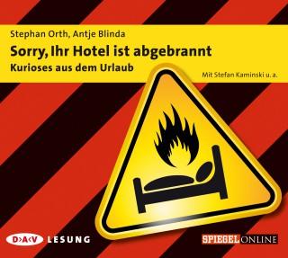 Antje Blinda, Stephan Orth: Sorry, Ihr Hotel ist abgebrannt