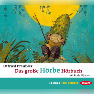 Otfried Preußler: Das große Hörbe-Hörbuch (Lesung)