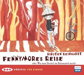 Kirsten Reinhardt: Fennymores Reise oder Wie man Dackel im Salzmantel macht