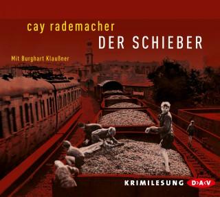 Cay Rademacher: Der Schieber