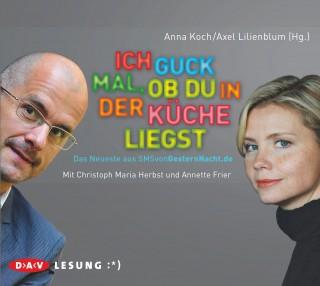 Anna Koch, Axel Lilienblum: Ich guck mal, ob du in der Küche liegst