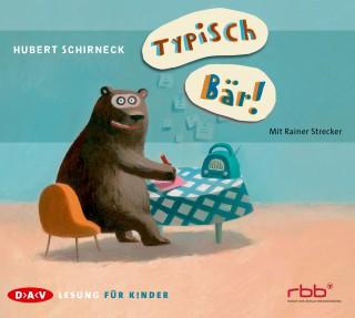 Hubert Schirneck: Typisch Bär!