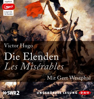 Victor Hugo: Die Elenden / Les Misérables (Ungekürzt)