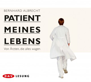 Bernhard Albrecht: Patient meines Lebens