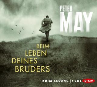Peter May: Beim Leben deines Bruders