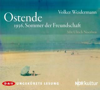 Volker Weidermann: Ostende. 1936, Sommer der Freundschaft