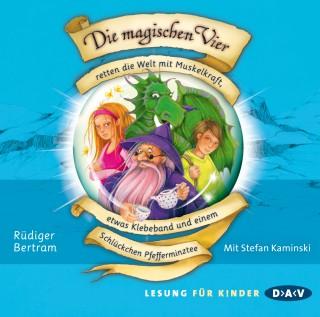 Rüdiger Bertram: Die magischen Vier retten die Welt mit Muskelkraft, etwas Klebeband und einem Schlückchen Pfefferminztee