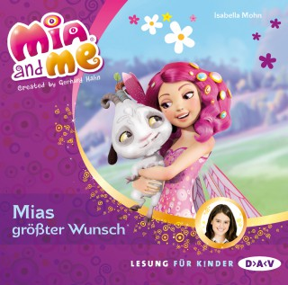 Isabella Mohn: Mia And Me, Teil 2: Mias größter Wunsch