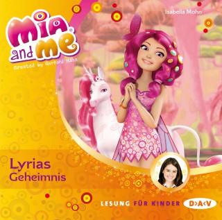 Isabella Mohn: Mia And Me, Teil 3: Lyrias Geheimnis