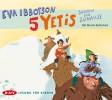 Eva Ibbotson: 5 Yetis suchen ein Zuhause