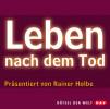 Rainer Holbe: Leben nach dem Tod