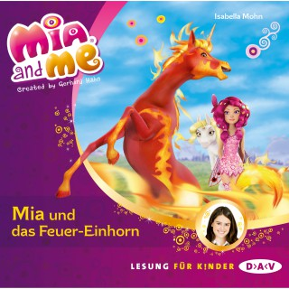 Isabella Mohn: Mia And Me - Mia und das Feuer-Einhorn