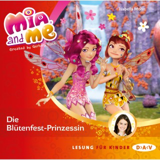 Isabella Mohn: Mia And Me - Die Blütenfest-Prinzessin