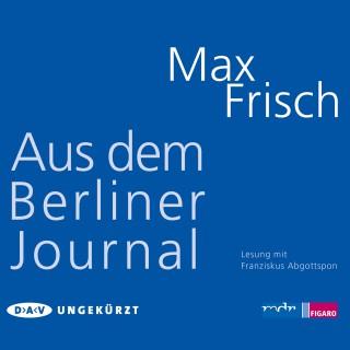 Max Frisch: Aus dem Berliner Journal