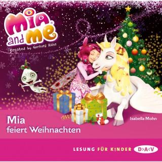 Isabella Mohn: Mia And Me - Mia feiert Weihnachten