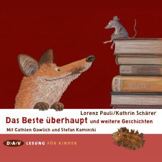 Lorenz Pauli, Kathrin Schärer: Das Beste überhaupt und weitere Geschichten