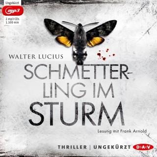 Walter Lucius: Schmetterling im Sturm (ungekürzt)