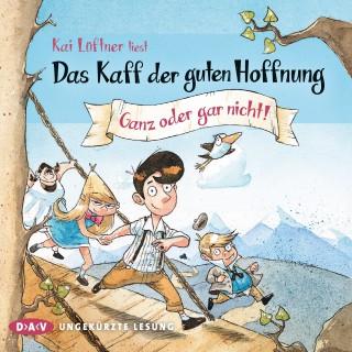 Kai Lüftner: Das Kaff der guten Hoffnung, Teil 2: Ganz oder gar nicht! (Ungekürzt)