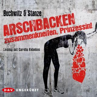 Mirco Buchwitz, Rikje Stanze: Arschbacken zusammenkneifen, Prinzessin!