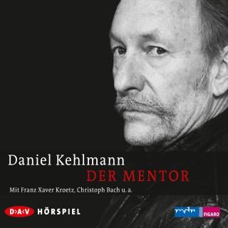 Daniel Kehlmann: Der Mentor