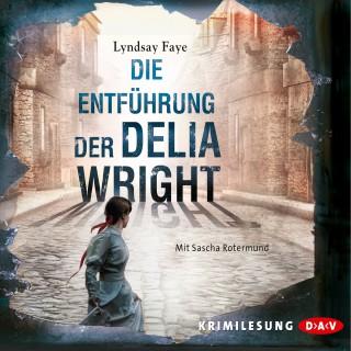 Lyndsay Faye: Die Entführung der Delia Wright