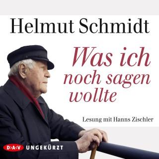 Helmut Schmidt: Was ich noch sagen wollte