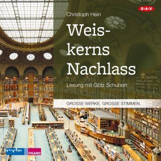 Christoph Hein: Weiskerns Nachlass