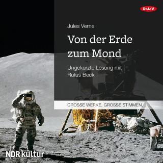 Jules Verne: Von der Erde zum Mond (Ungekürzt)