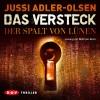 Jussi Adler-Olsen: Das Versteck. Der Spalt von Lünen