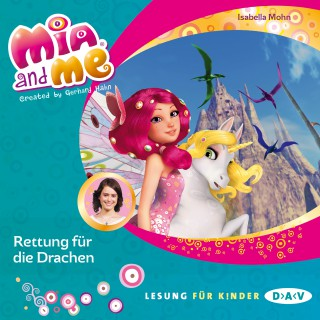 Isabella Mohn: Mia and Me, Teil 15: Rettung für die Drachen