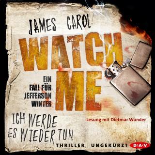 James Carol: Watch Me - Ich werde es wieder tun. Der zweite Fall für Jefferson Winter (Ungekürzt)