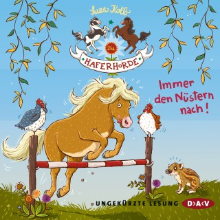 Suza Kolb: Die Haferhorde, Teil 3: Immer den Nüstern nach! (Ungekürzte Lesung)