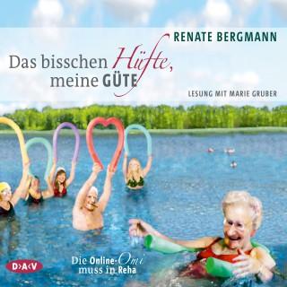 Renate Bergmann: Das bisschen Hüfte, meine Güte - Die Online-Omi muss in Reha