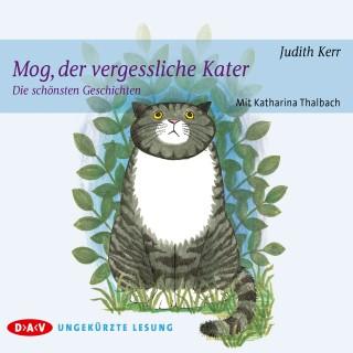 Judith Kerr: Mog, der vergessliche Kater - Die schönsten Geschichten (Ungekürzt)