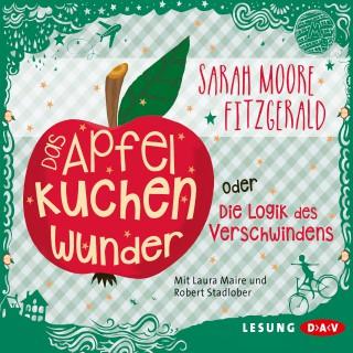 Sarah Moore Fitzgerald: Das Apfelkuchenwunder oder die Logik des Verschwindens