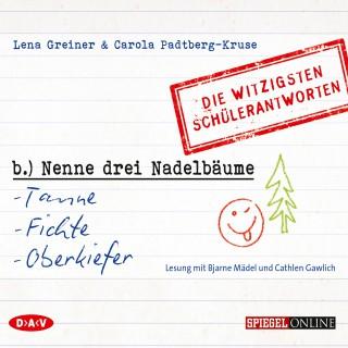 Lena Greiner, Carola Padtberg-Kruse: Nenne drei Nadelbäume: Tanne, Fichte, Oberkiefer - Die witzigsten Schülerantworten