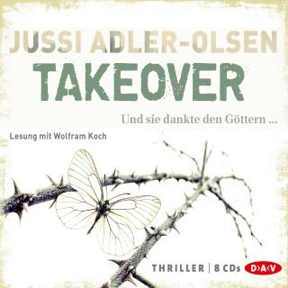 Jussi Adler-Olsen: Takeover. Und sie dankte den Göttern...